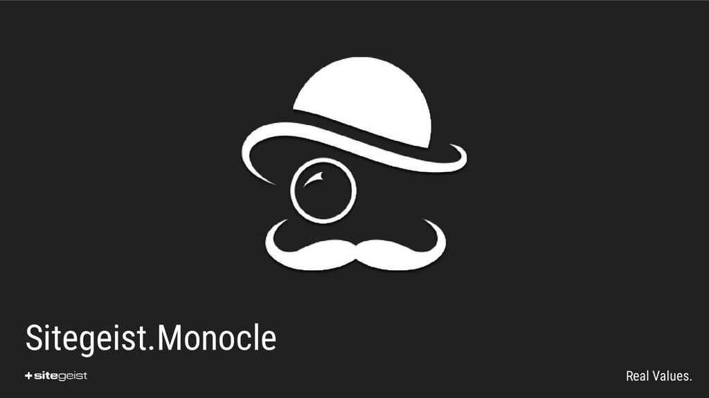 Real Values. Sitegeist.Monocle