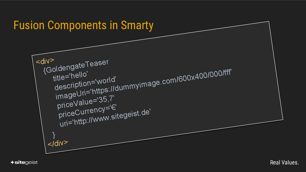 Real Values. Fusion Components in Smarty <div> ...