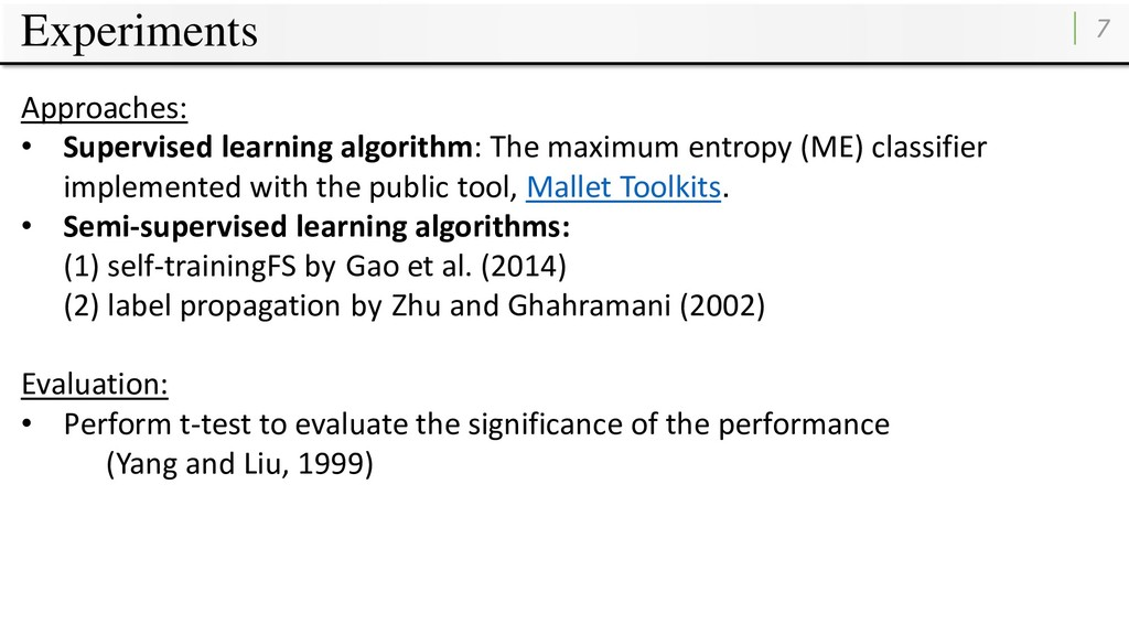 Experiments 7 Approaches: • Supervised learning...