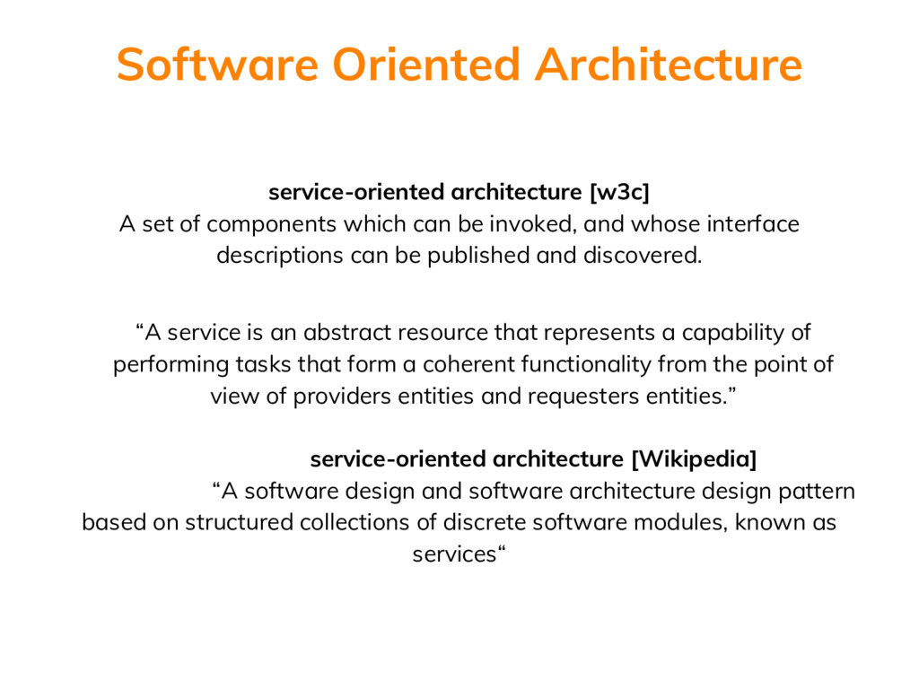 service-oriented architecture [w3c] A set of co...