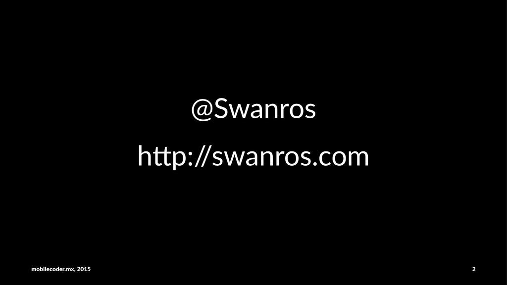 """@Swanros h""""p:/ /swanros.com mobilecoder.mx,-201..."""