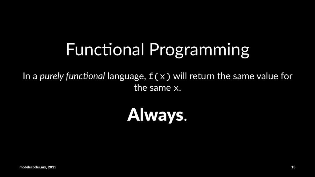 Func%onal)Programming In#a#purely'func+onal#lan...