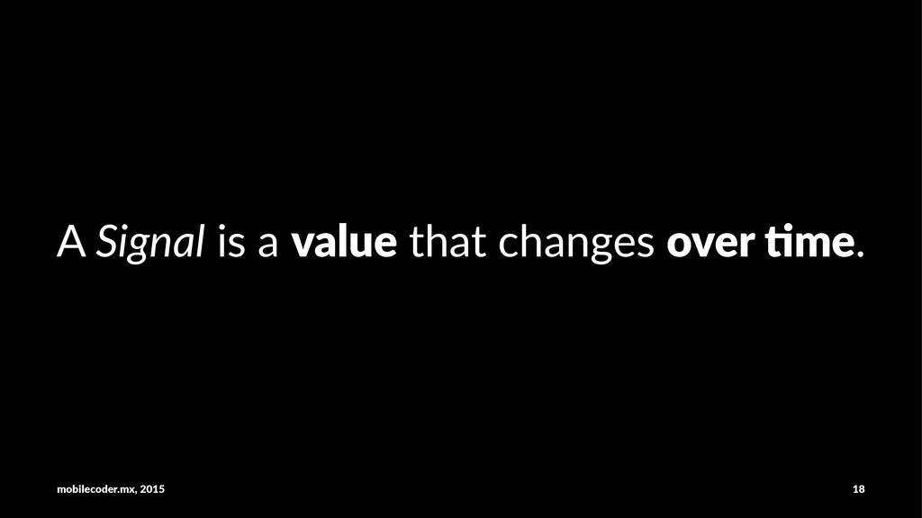 """A""""Signal""""is""""a""""value""""that""""changes""""over()me. mobi..."""