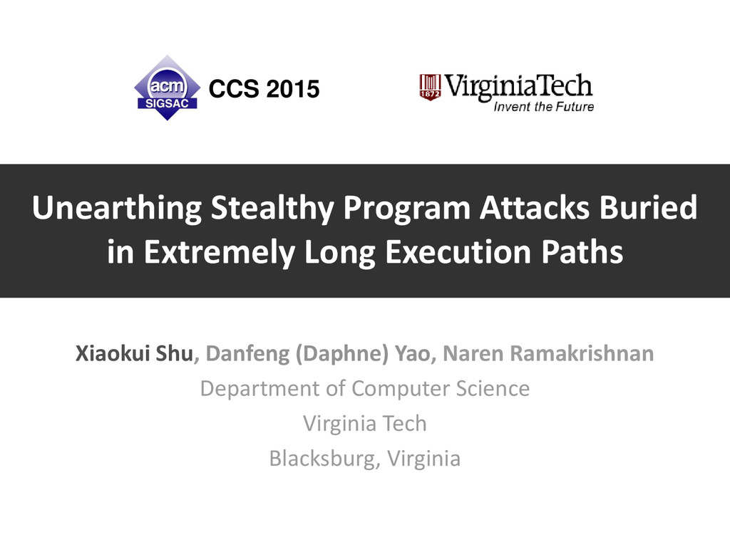 Unearthing Stealthy Program Attacks Buried in E...