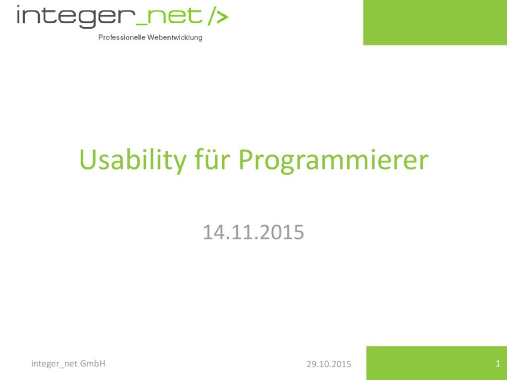 29.10.2015 Usability für Programmierer 14.11.20...