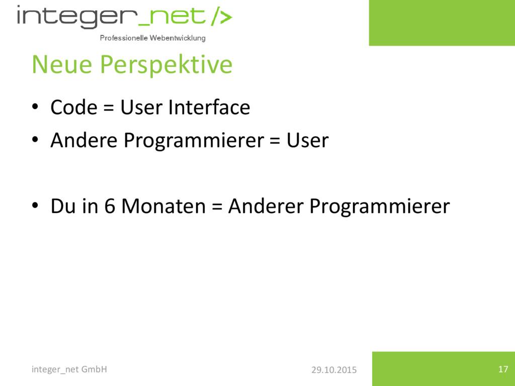 29.10.2015 Neue Perspektive • Code = User Inter...