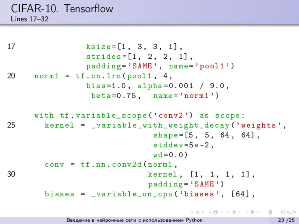 CIFAR-10. Tensorflow Lines 17–32 17 ksize =[1, 3...