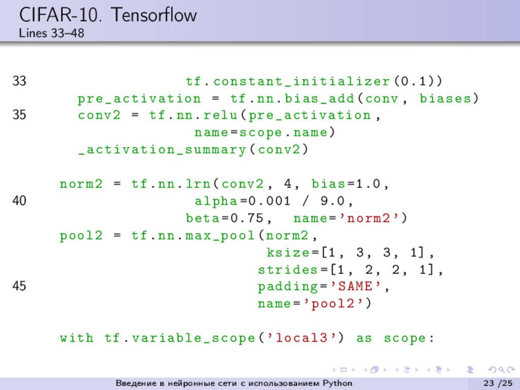 CIFAR-10. Tensorflow Lines 33–48 33 tf. constant...