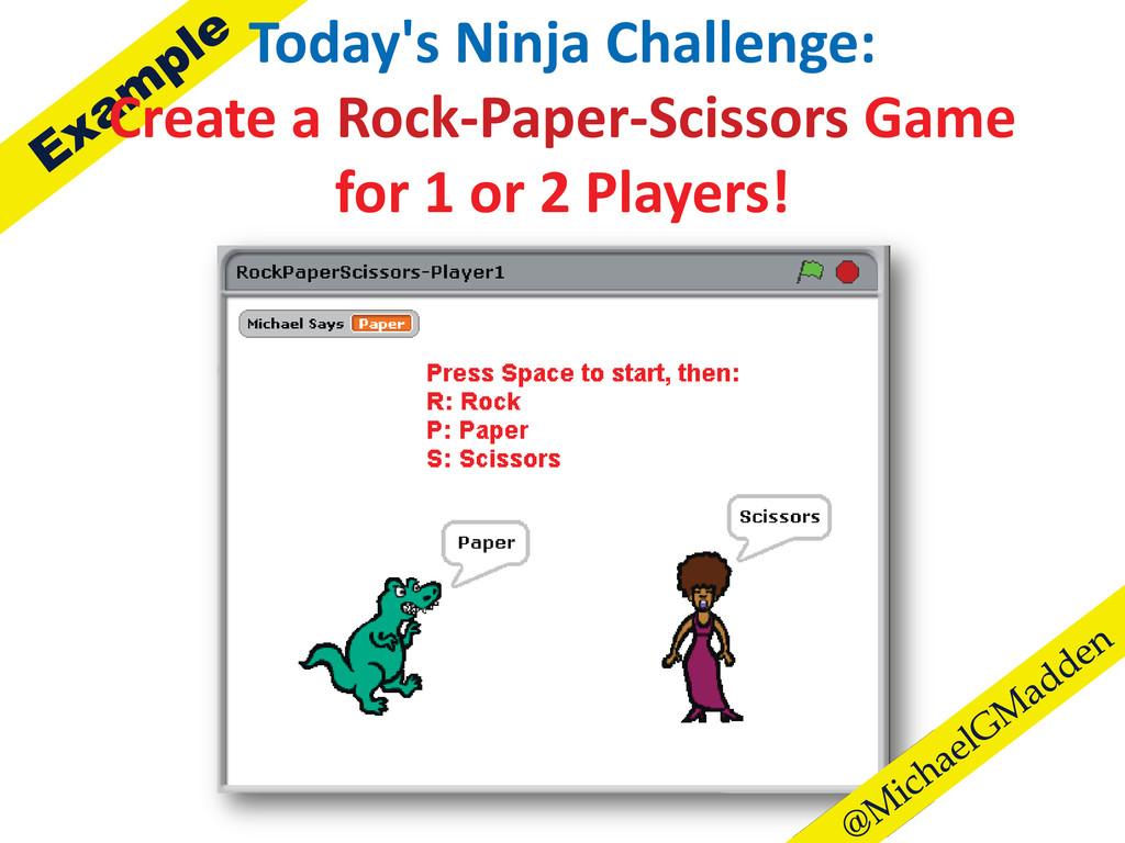 Today's Ninja Challenge: Create a Rock-Paper-Sc...