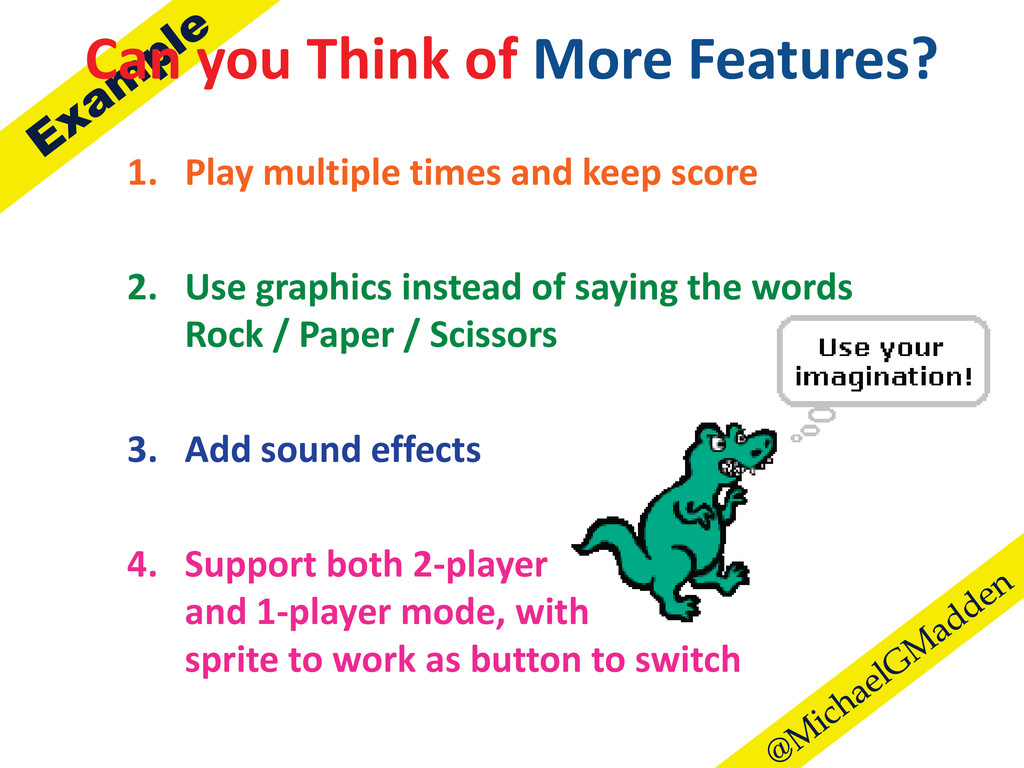 Can you Think of More Features? 1. Play multipl...