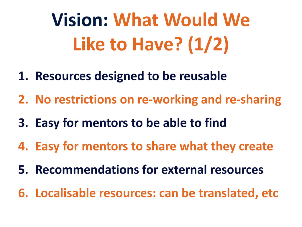 Vision: What Would We Like to Have? (1/2) 1. Re...