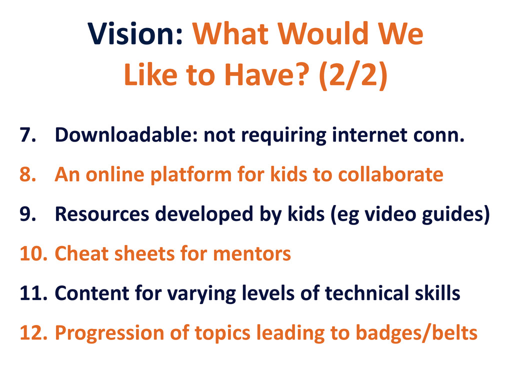 Vision: What Would We Like to Have? (2/2) 7. Do...