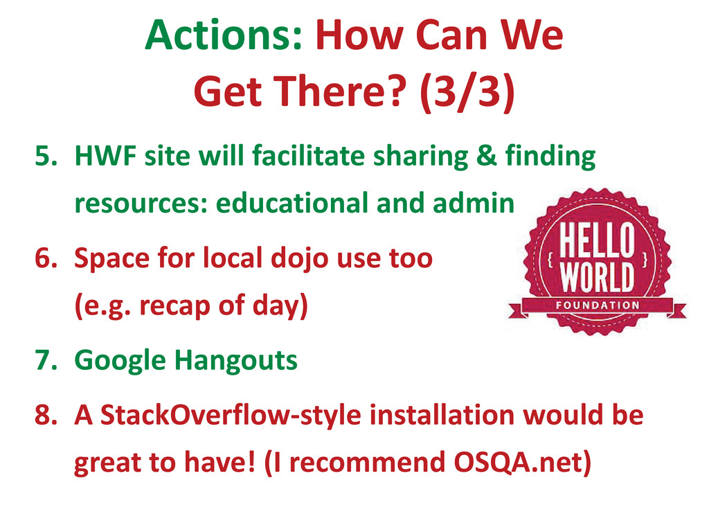 Actions: How Can We Get There? (3/3) 5. HWF sit...
