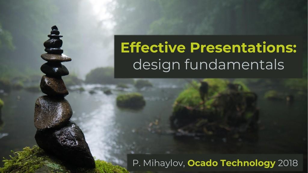 Effective Presentations: design fundamentals P....