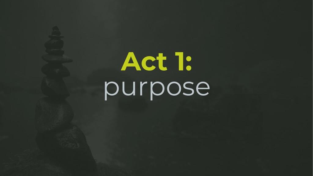 Act 1: purpose
