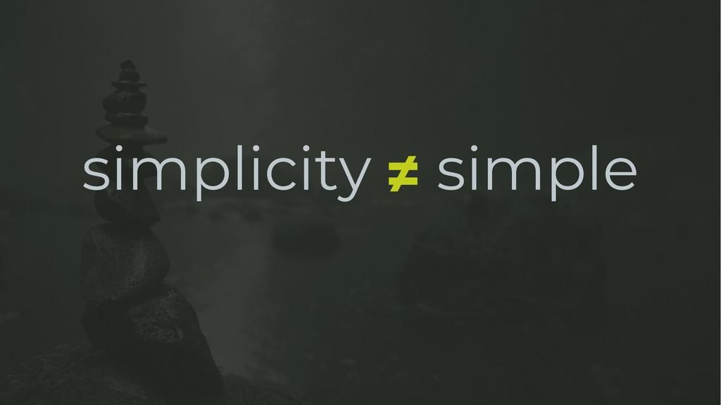 simplicity simple ≠