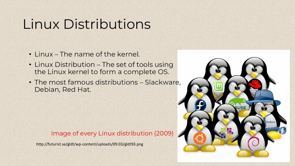 Linux Distributions • Linux – The name of the k...
