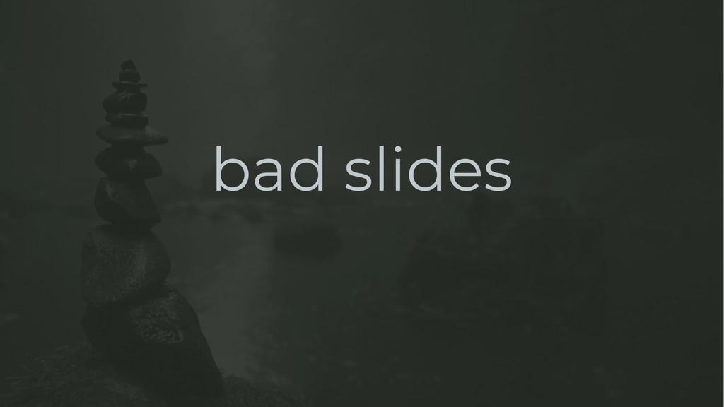 bad slides