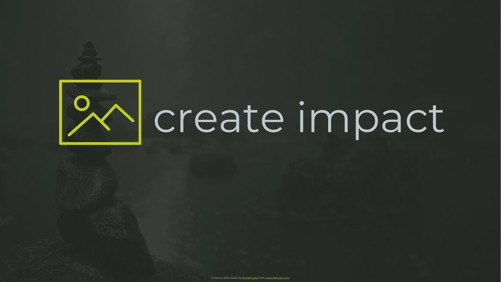 create impact Icons on slide made by Smashicons...