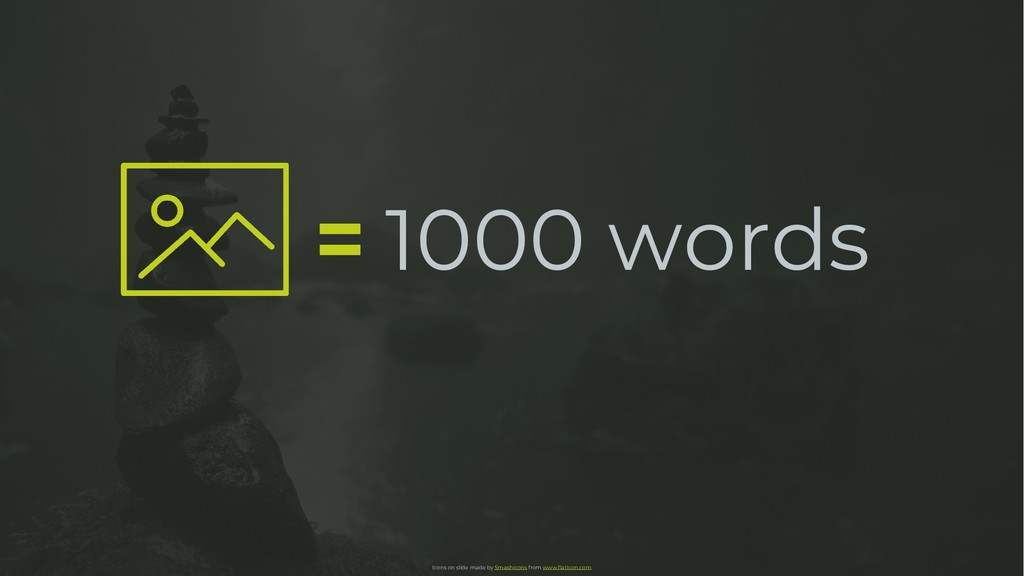 1000 words = Icons on slide made by Smashicons ...