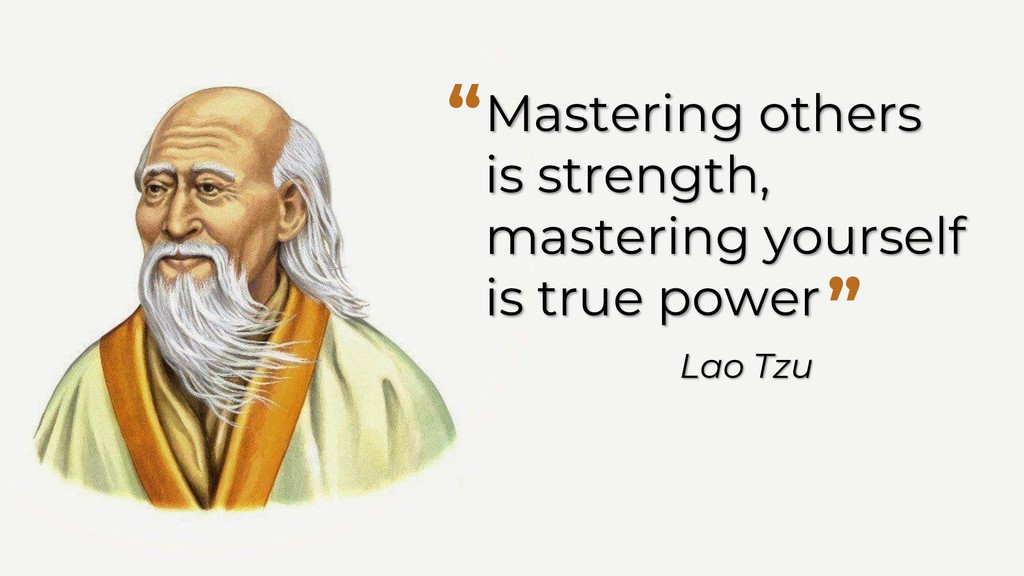 Mastering others is strength, mastering yoursel...
