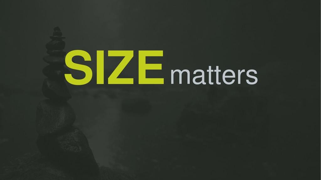 matters SIZE