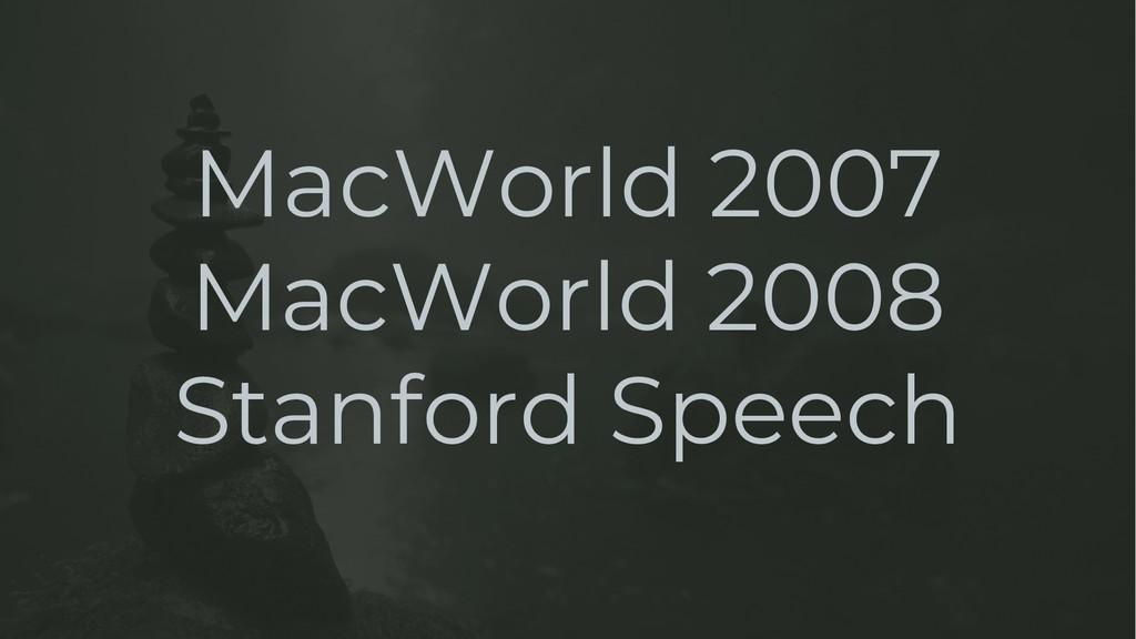 MacWorld 2007 MacWorld 2008 Stanford Speech