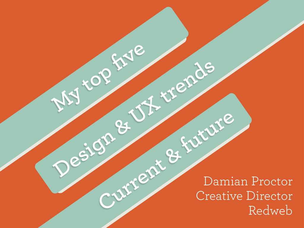 Design & UX trends Damian Proctor Creative Dire...