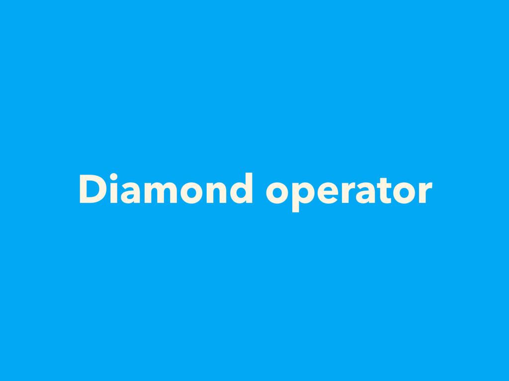 Diamond operator