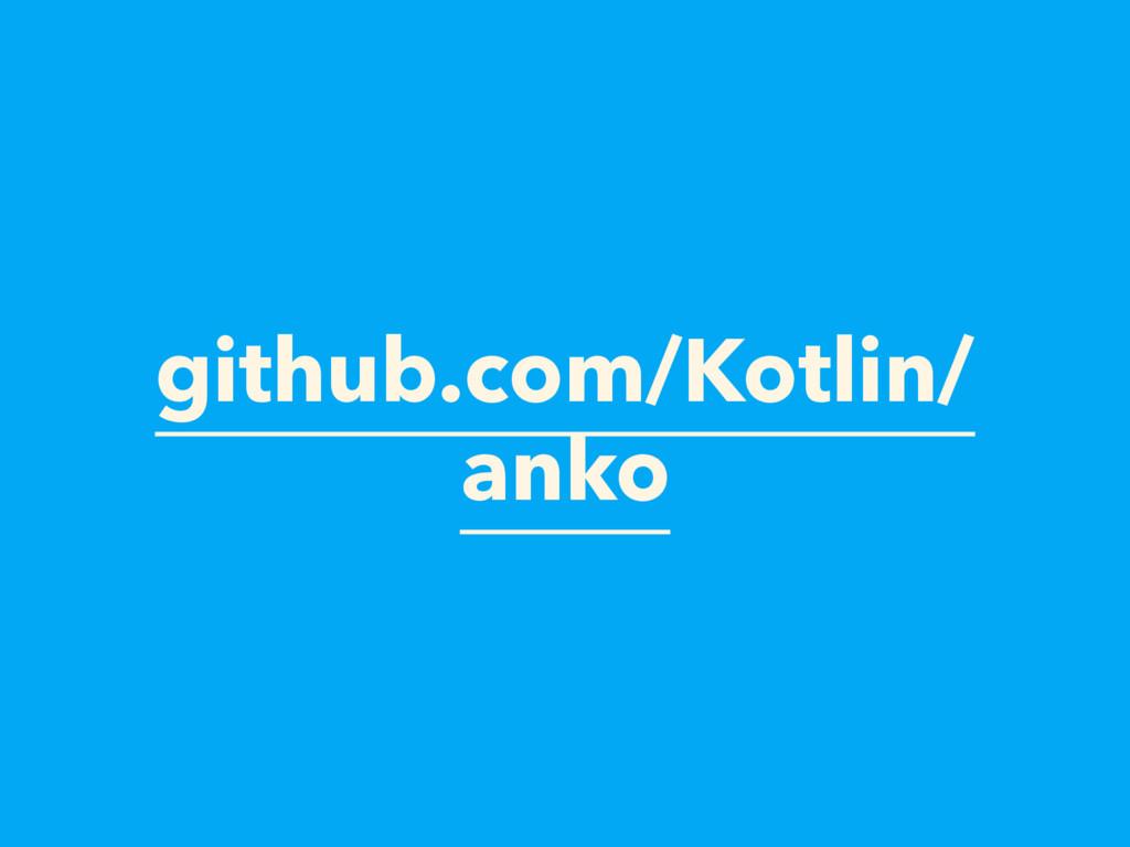 github.com/Kotlin/ anko