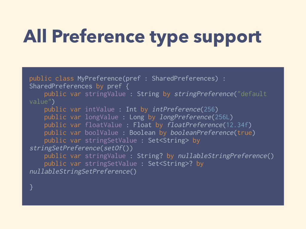 All Preference type support public class MyPref...