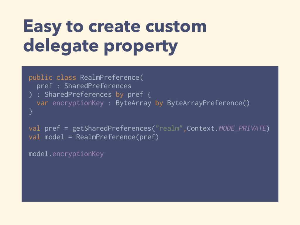 Easy to create custom delegate property public ...