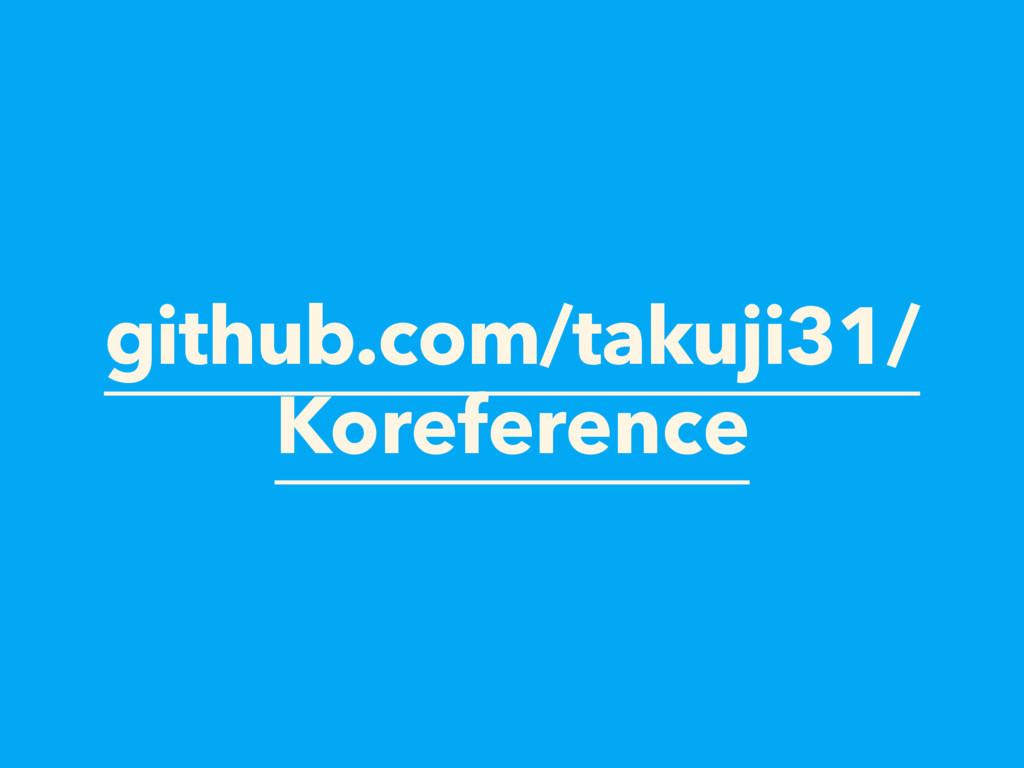 github.com/takuji31/ Koreference
