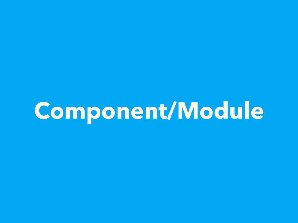 Component/Module