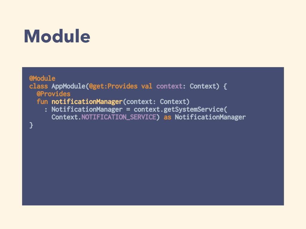 Module @Module class AppModule(@get:Provides v...