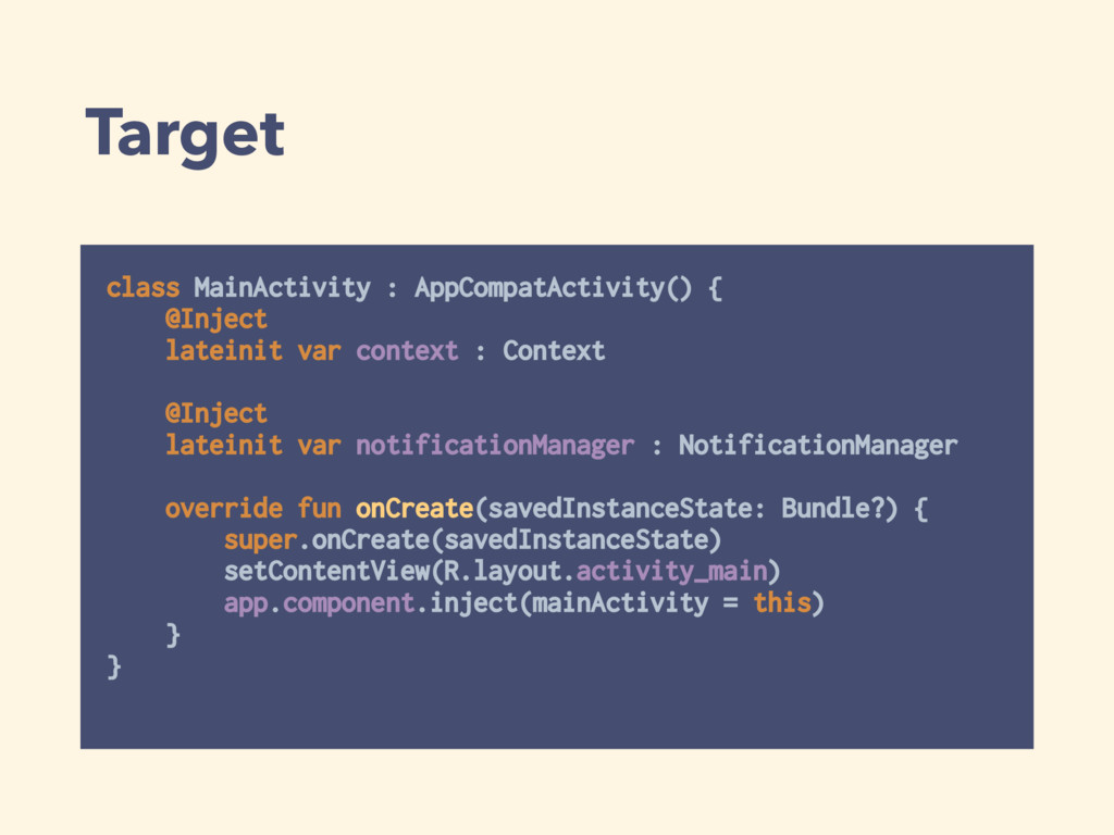 Target class MainActivity : AppCompatActivity()...