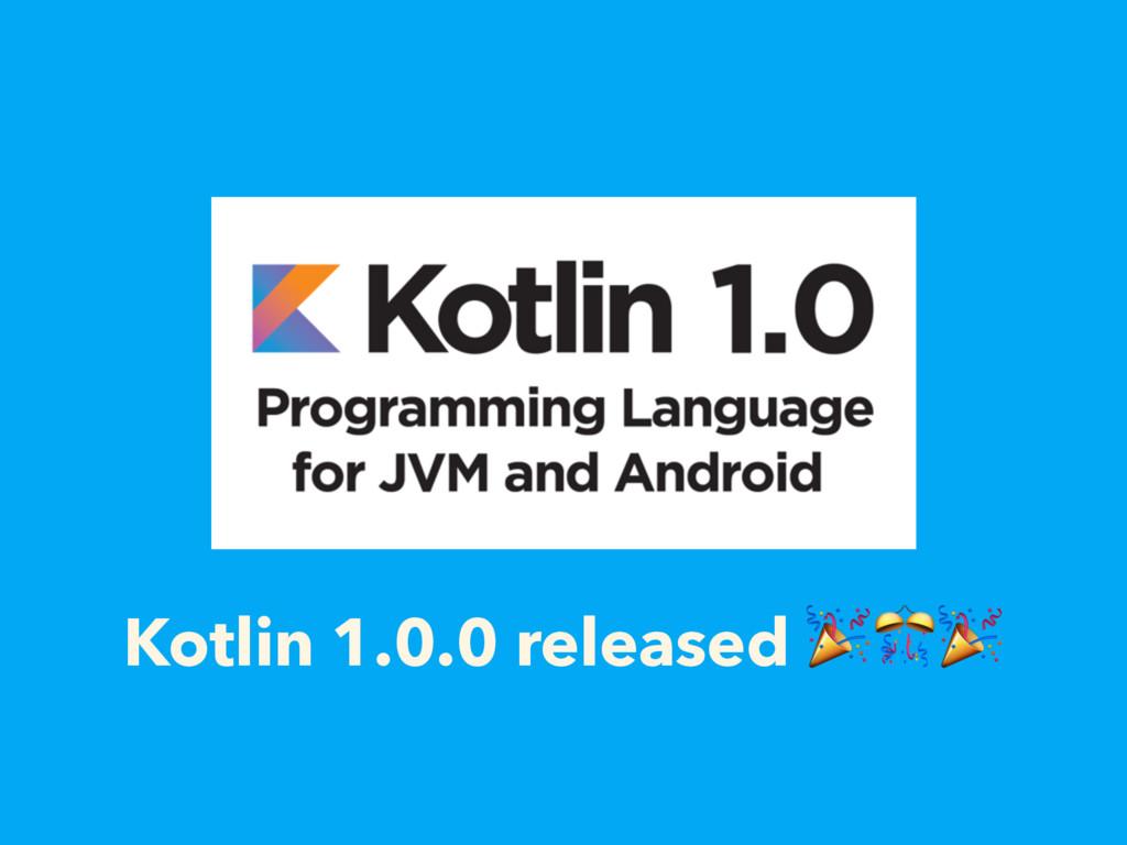 Kotlin 1.0.0 released