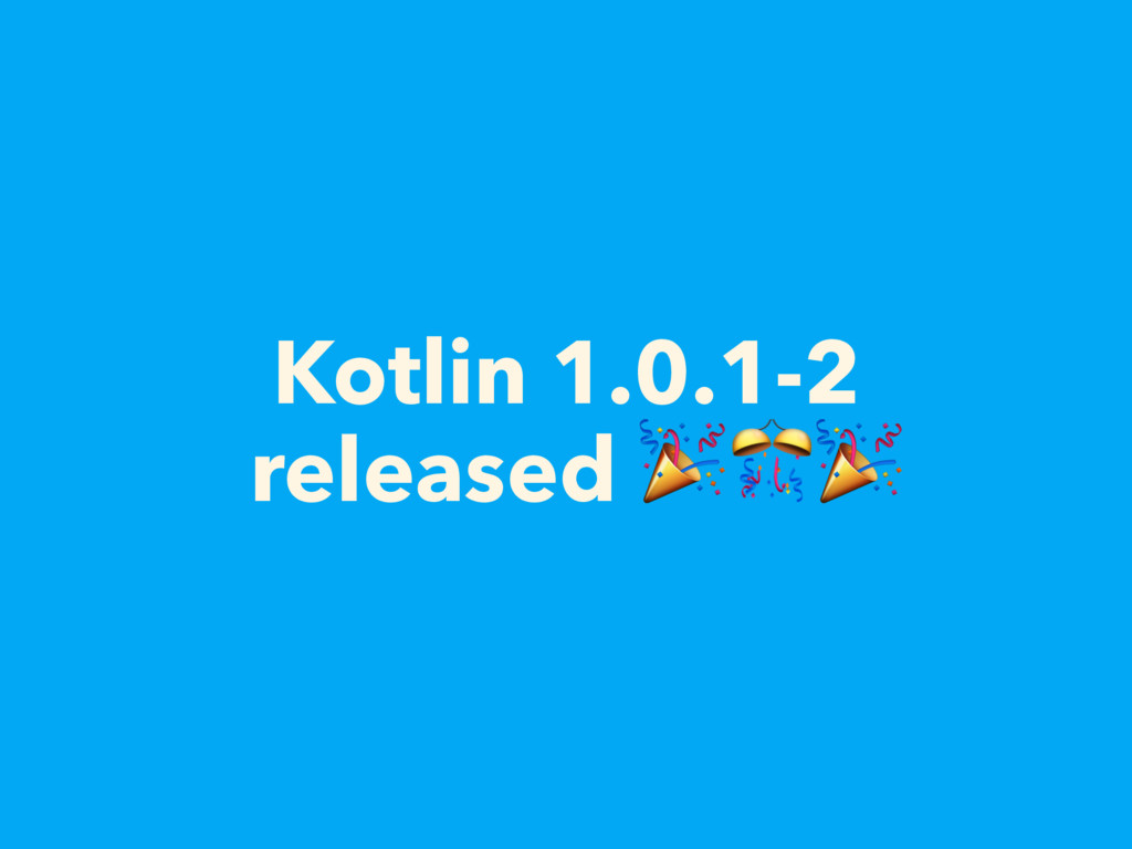 Kotlin 1.0.1-2 released