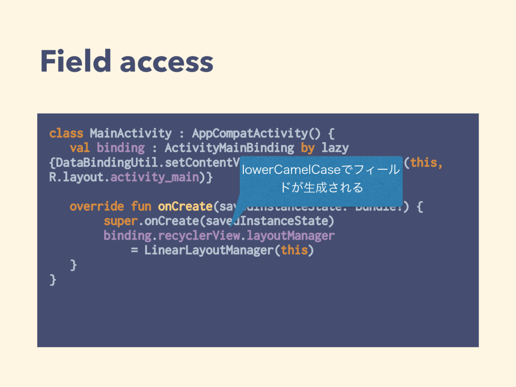 Field access class MainActivity : AppCompatActi...