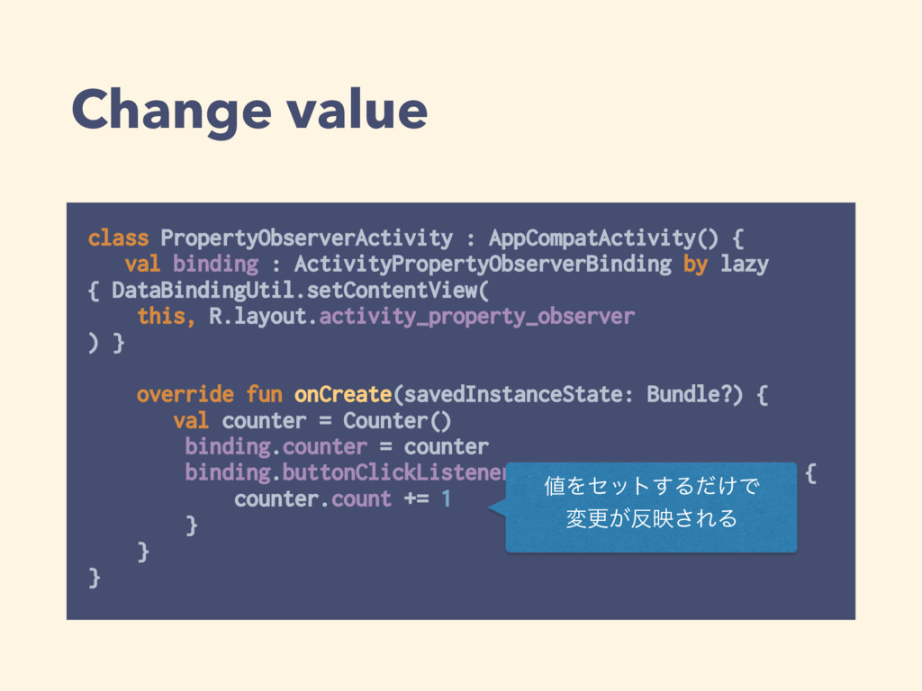 Change value class PropertyObserverActivity : A...