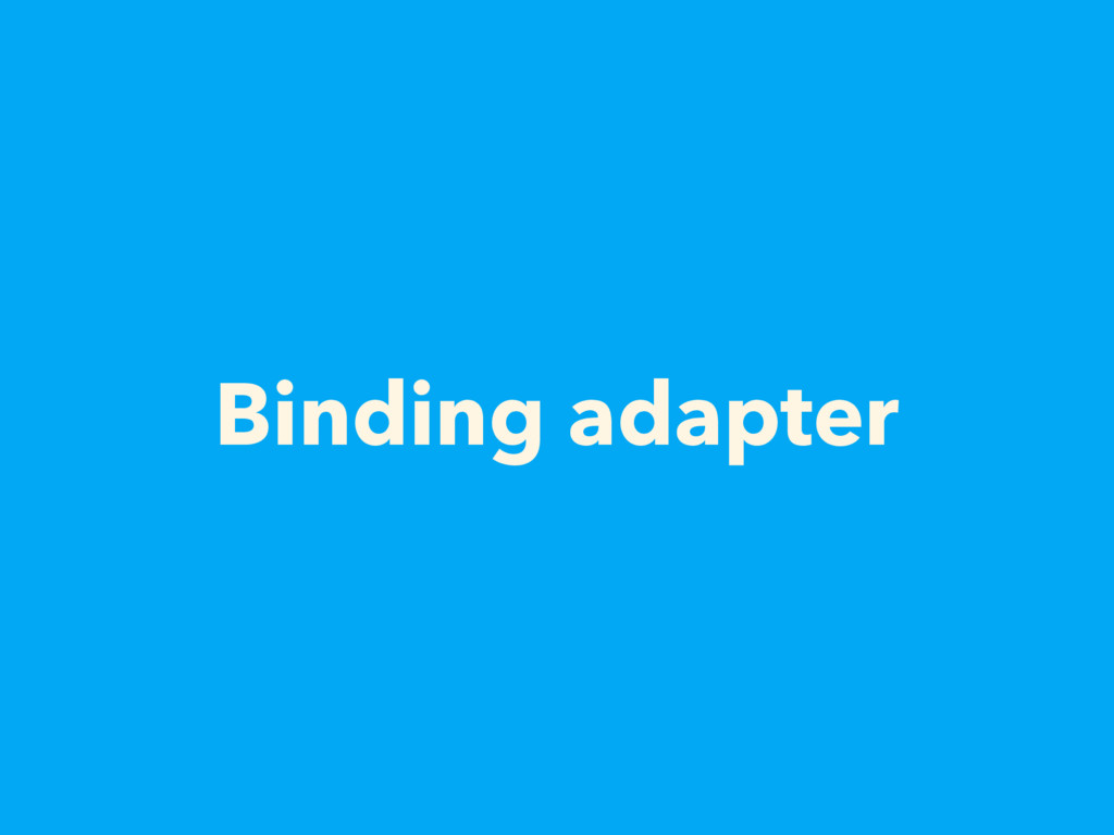 Binding adapter