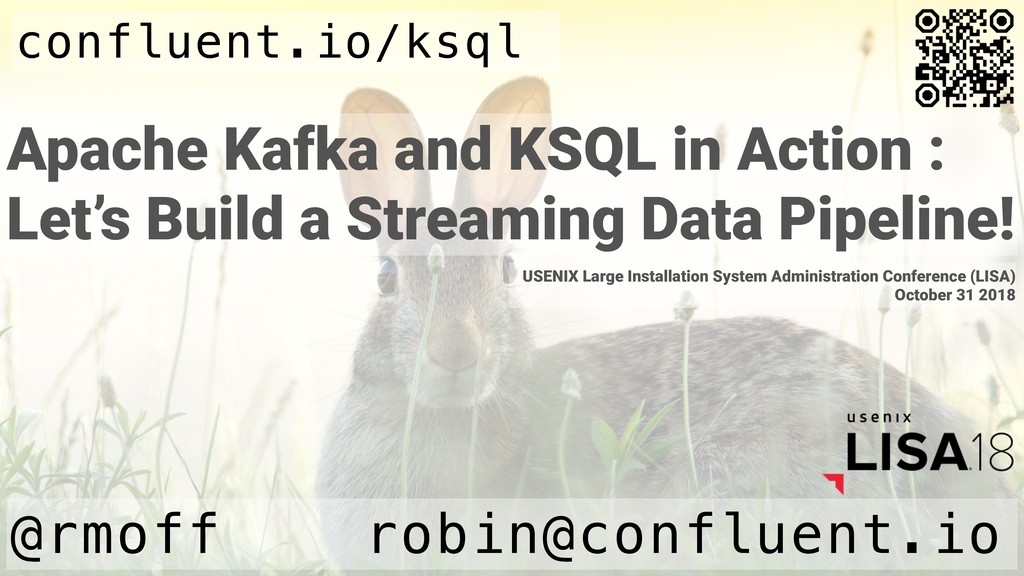 Apache Kafka and KSQL in Action : Let's Build a...