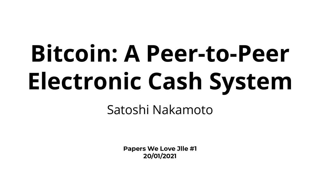 Bitcoin: A Peer-to-Peer Electronic Cash System ...