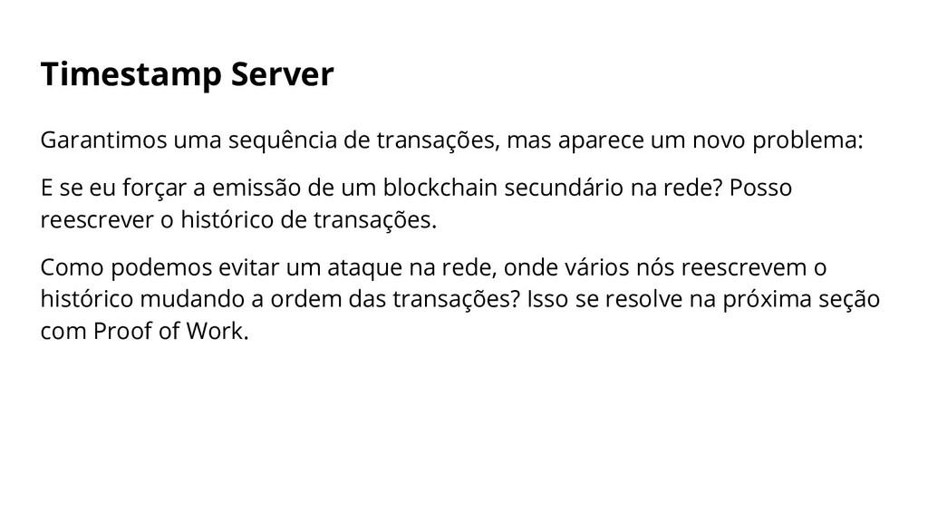 Timestamp Server Garantimos uma sequência de tr...