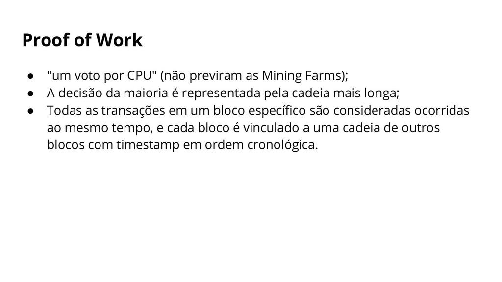 """Proof of Work ● """"um voto por CPU"""" (não previram..."""
