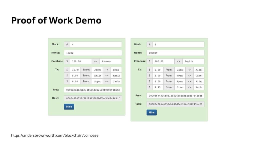 Proof of Work Demo https://andersbrownworth.com...