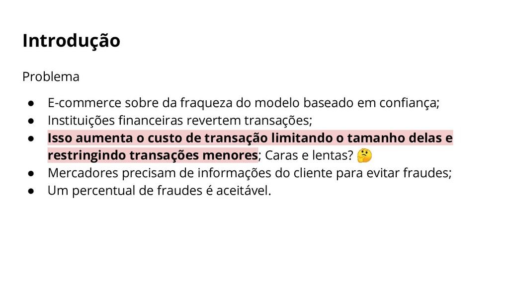 Introdução Problema ● E-commerce sobre da fraqu...