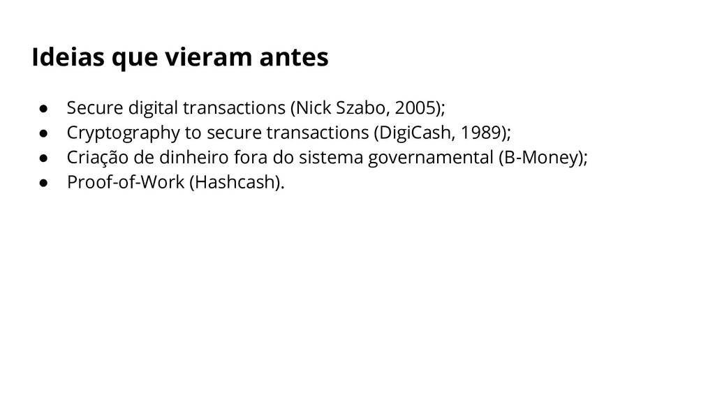 Ideias que vieram antes ● Secure digital transa...