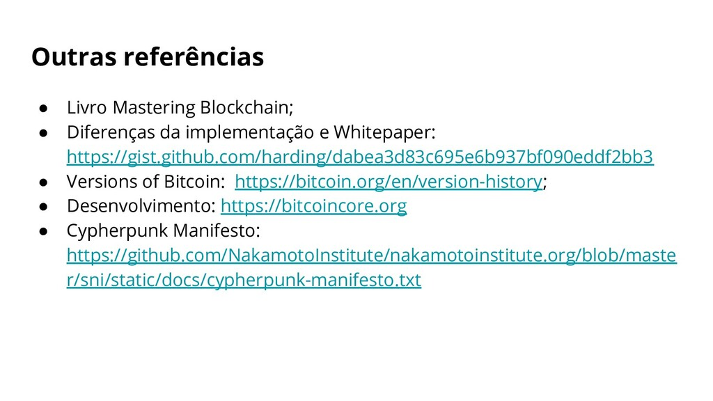 Outras referências ● Livro Mastering Blockchain...