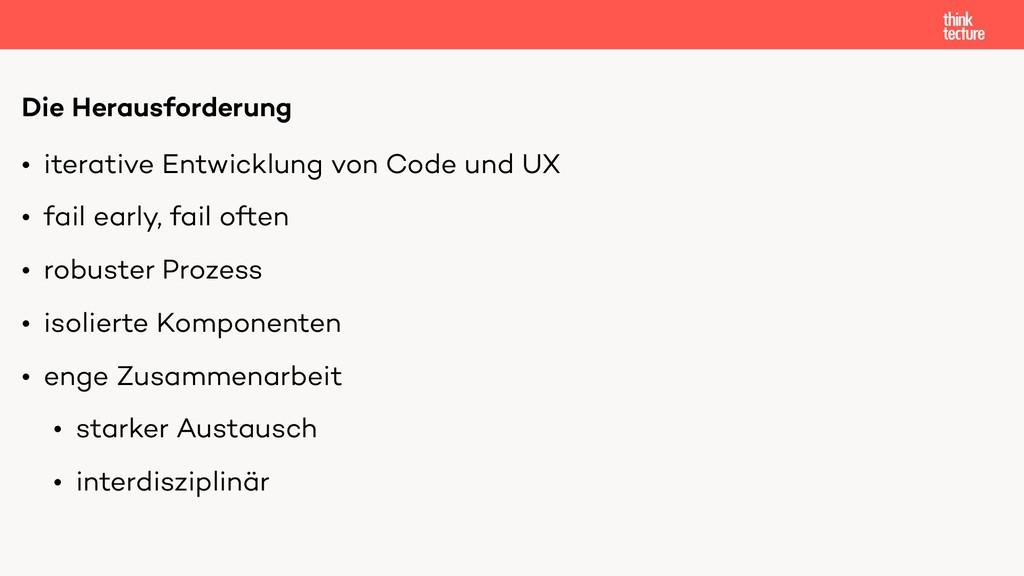 • iterative Entwicklung von Code und UX • fail ...